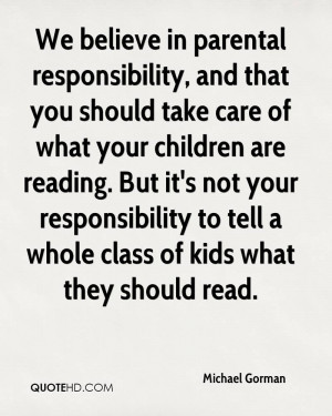 We believe in parental responsibility, and that you should take care ...