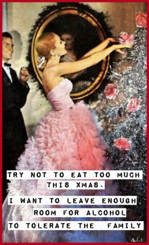 Try not to eat too much this Christmas.. I want to leave enough room ...