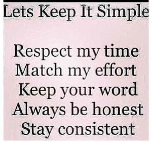 ... Time Match My Effort Keep Your Word Always Be Honest Stay Consistent