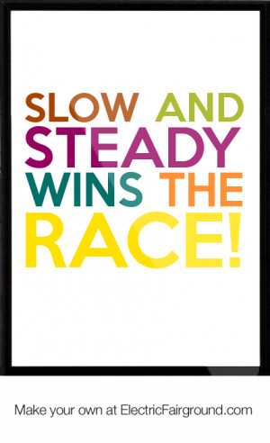 To acquire Steady and slow wins the race pictures trends