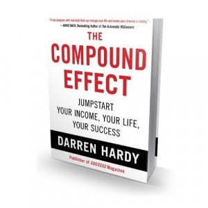 The Compound Effect by Darren Hardy (Hardcover Edition)