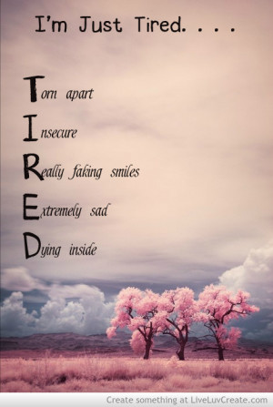 Just Tired Quotes Quotesgram
