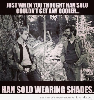 Han Solo wearing shades