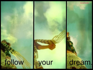 Follow Your Dreams Quotes and Sayings