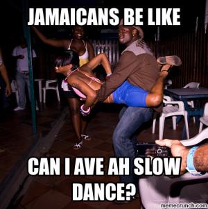 Jamaicans be like Oct 31 18:40 UTC 2012