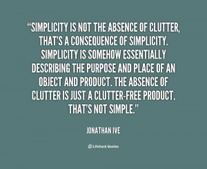 File Name : quote-Jonathan-Ive-simplicity-is-not-the-absence-of ...