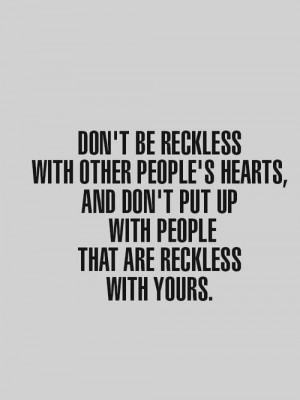 quote Don't be reckless | YourSaying