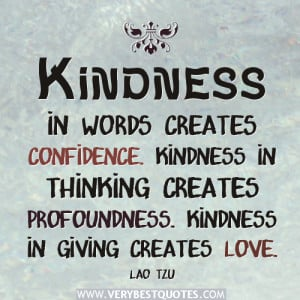 kindness quotes, Kindness in words creates confidence. Kindness in ...