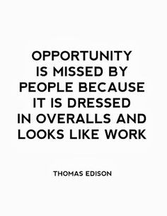 Opportunity according to Thomas Edison // The Esquirette