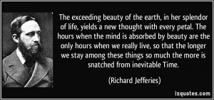 The exceeding beauty of the earth, in her splendor of life, yields a ...