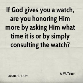 More A. W. Tozer Quotes