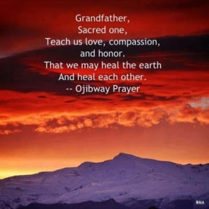 heal the earth. And heal each other. ~ Ojibway Prayer American Quotes ...