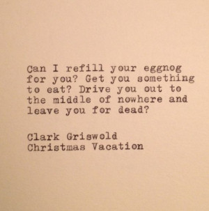 Clark Griswold Christams Vacation Quote Typed on by farmnflea, $9.00