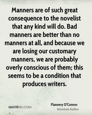 Manners are of such great consequence to the novelist that any kind ...