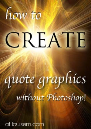 Everyone loves quote graphics! Learn how to make quote pictures easily ...
