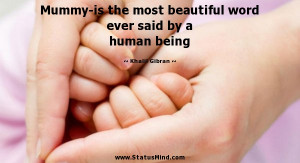 ... ever said by a human being - Kahlil Gibran Quotes - StatusMind.com