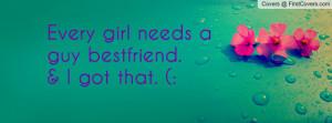 Every Girl Needs Guy Best...