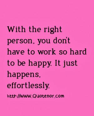 work so hard to be happy it just happens effortlessly http www ...