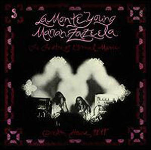 Cover of La Monte Young & Marian Zazeela , The Theatre of Eternal ...