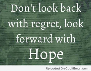 Past Quote: Don't look back with regret, look forward...