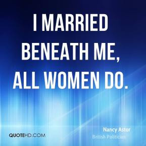 Nancy Astor Marriage Quotes...