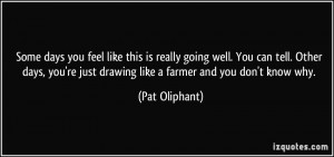 More Pat Oliphant Quotes