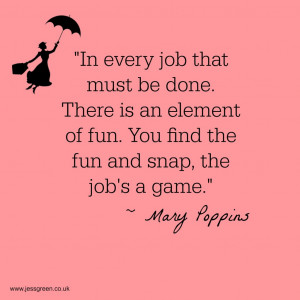 Finally These Words Mary Poppins knows her stuff. Make as much fun as ...