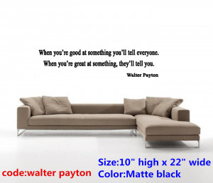Walter Payton Quotes Walter payton when vinyl wall stickers wall art ...