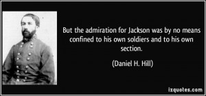 But the admiration for Jackson was by no means confined to his own ...
