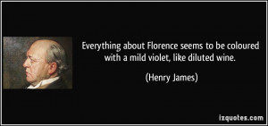 Everything about Florence seems to be coloured with a mild violet ...