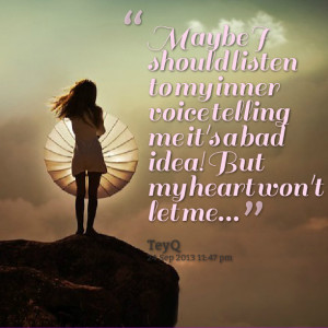 Quotes Picture: maybe i should listen to my inner voice telling me it ...