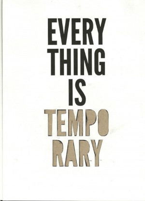 Everything is temporary. #Life #Time