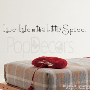 Live life with a little spice-words and letters quote decals