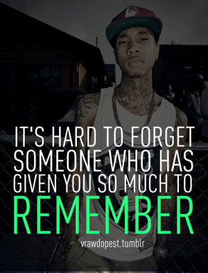 forget, love, quote, quotes, remember, tyga, ymcmb