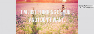Just Thinking Of You And I Don't Want
