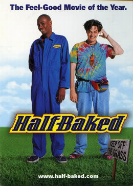 Half Baked Quotes & Sayings