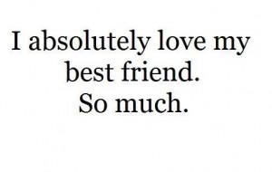 best friend, friendship, love, quote, so much, true