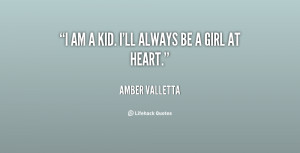 amber valletta quotes i am a kid i ll always be a girl at heart amber ...