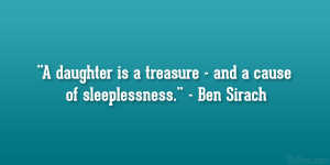 "daughter is a treasure – and a cause of sleeplessness."" – Ben ..."