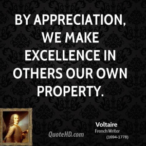 By appreciation, we make excellence in others our own property.