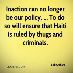 Bob Graham - Inaction can no longer be our policy, ... To do so will ...