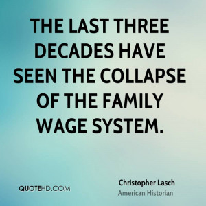 The last three decades have seen the collapse of the family wage ...