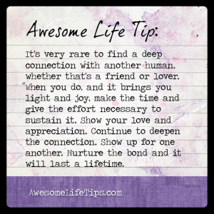 Awesome Life Tips: Nurture the Deep Connections