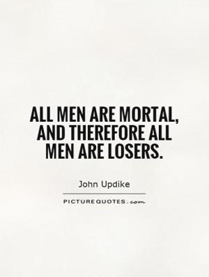 Loser Men Quotes