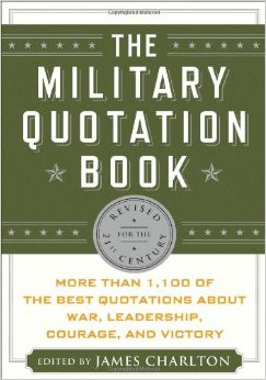 ... Quotations About War, Leadership, Courage, Victory, and Defeat