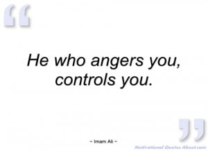 he who angers you imam ali