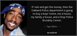 Tupac and Quotes About Police Brutality
