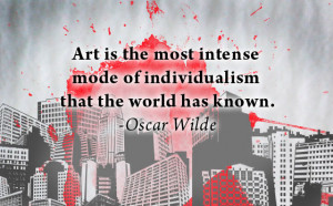 ... Intense Mode of Individualism that the World has known ~ Art Quote