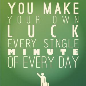 Many people think I am really lucky.