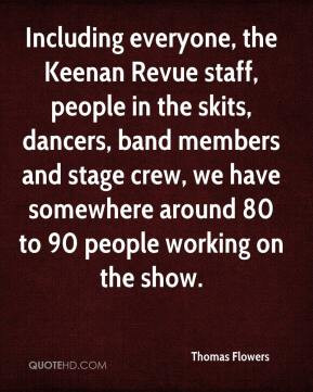 ... stage crew, we have somewhere around 80 to 90 people working on the